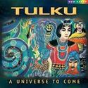 A Universe to Come - Tulku