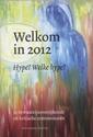 Welkom in 2012 - Hype? Welke hype?