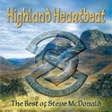 Highland Heartbeat - The Best of Steve McDonald