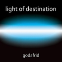 Light of Destination - Godafrid